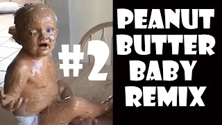 Peanut Butter Baby - Remix Compilation #2