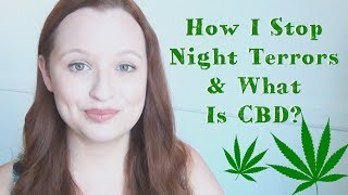 How To Stop Night Terrors ♥ And What Is CBD?