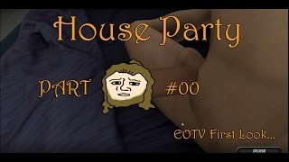 HOUSE PARTY - EOTVs First Look - Gameplay Part #00 [GER]