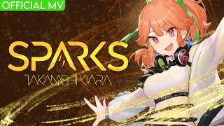 SPARKS - Takanashi Kiara (Official Music Video)