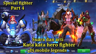 Suara dan arti kata kata hero fighter part4-mobile legends
