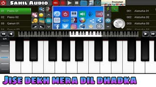 Jise Dekh Mera Dil Dhadka - Piano Cover | Sahil Audio