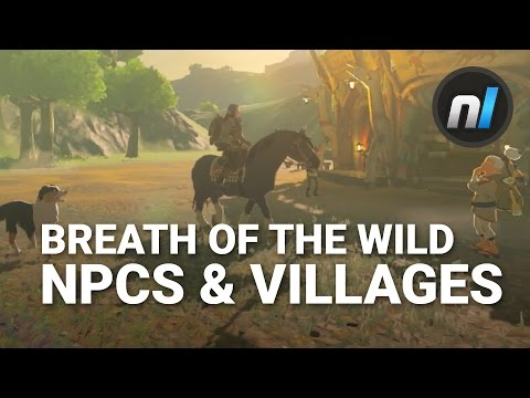 NPCs & Villages AT LAST! | New Zelda: Breath of the Wild for Switch & Wii U Gameplay Trailer