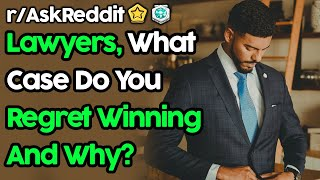 Lawyers Reveal Cases They Regret Winning (r/AskReddit Top Posts | Reddit Stories)