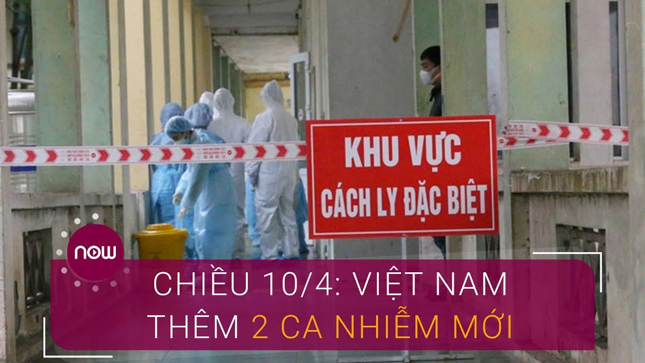 Chiều 10/4: Việt Nam thêm 2 ca nhiễm virus Corona mới   VTC Now