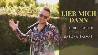 Helene Fischer - Lieb mich dann - Sascha Salvati Cover - Hochzeitslied deutsch - Düsseldorf