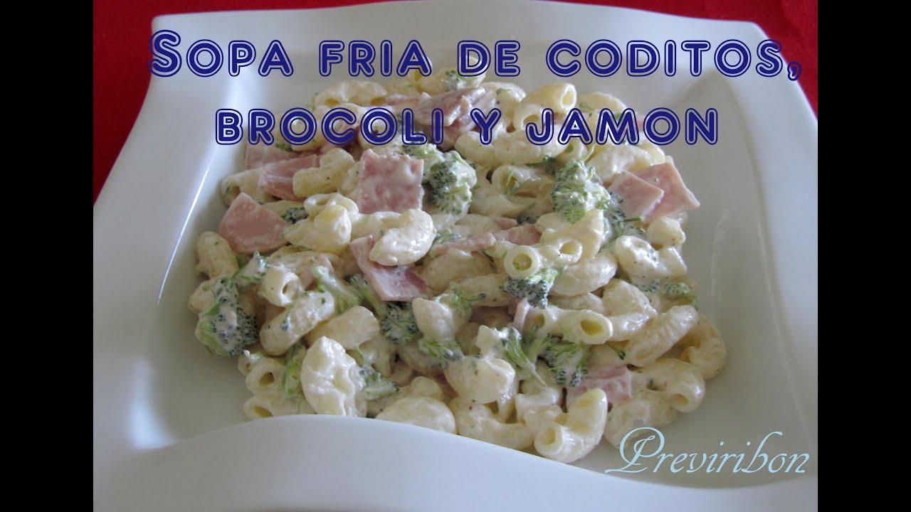 sopa fría coditos con brocoli y jamón pasta salad broccoli and ham