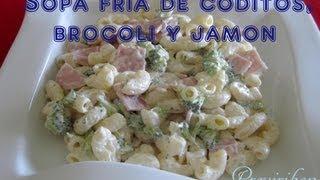 Sopa Fría Coditos Con Brocoli Y Jamón / Pasta Salad Broccoli And Ham * Video 147*