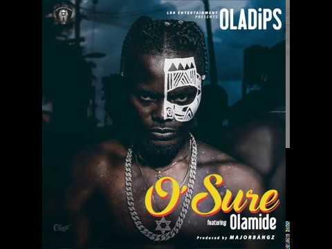 Oladips ft Olamide - O'Sure (Official Audio)