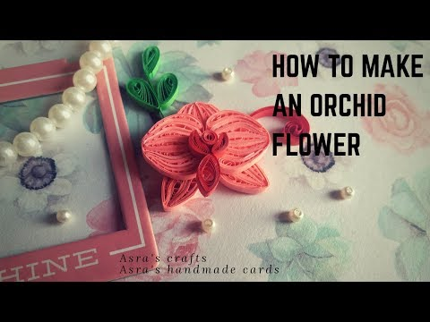 How to make Quilled Orchid flower in an easy way | DIY |Quilling technique | Tutorial