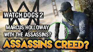 Assassin's Creed/Watch Dogs 2 | Dedsec ARE ASSASSINS!? - Theory/Speculation