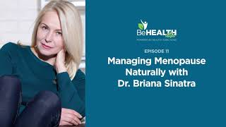 Managing Menopause Naturally with Dr. Briana Sinatra