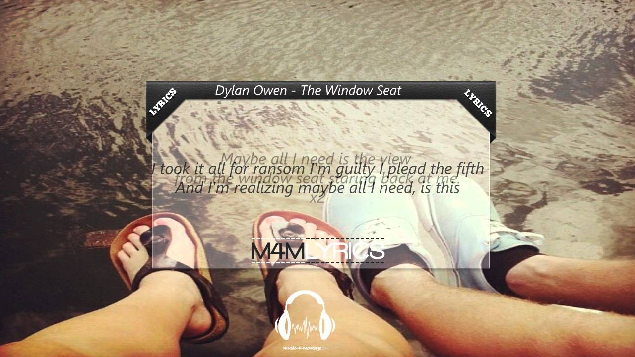 Dylan Owen Quot The Window Seat Quot Lyrics Youtube