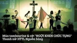 """Múa tambourine & cờ: """"NGỢI KHEN CHÚC TỤNG"""""""