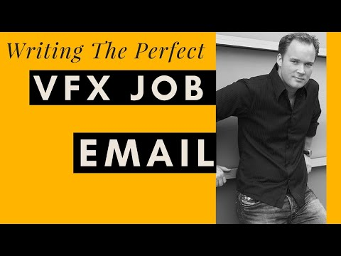 Writing The Perfect VFX Job Email In 2019