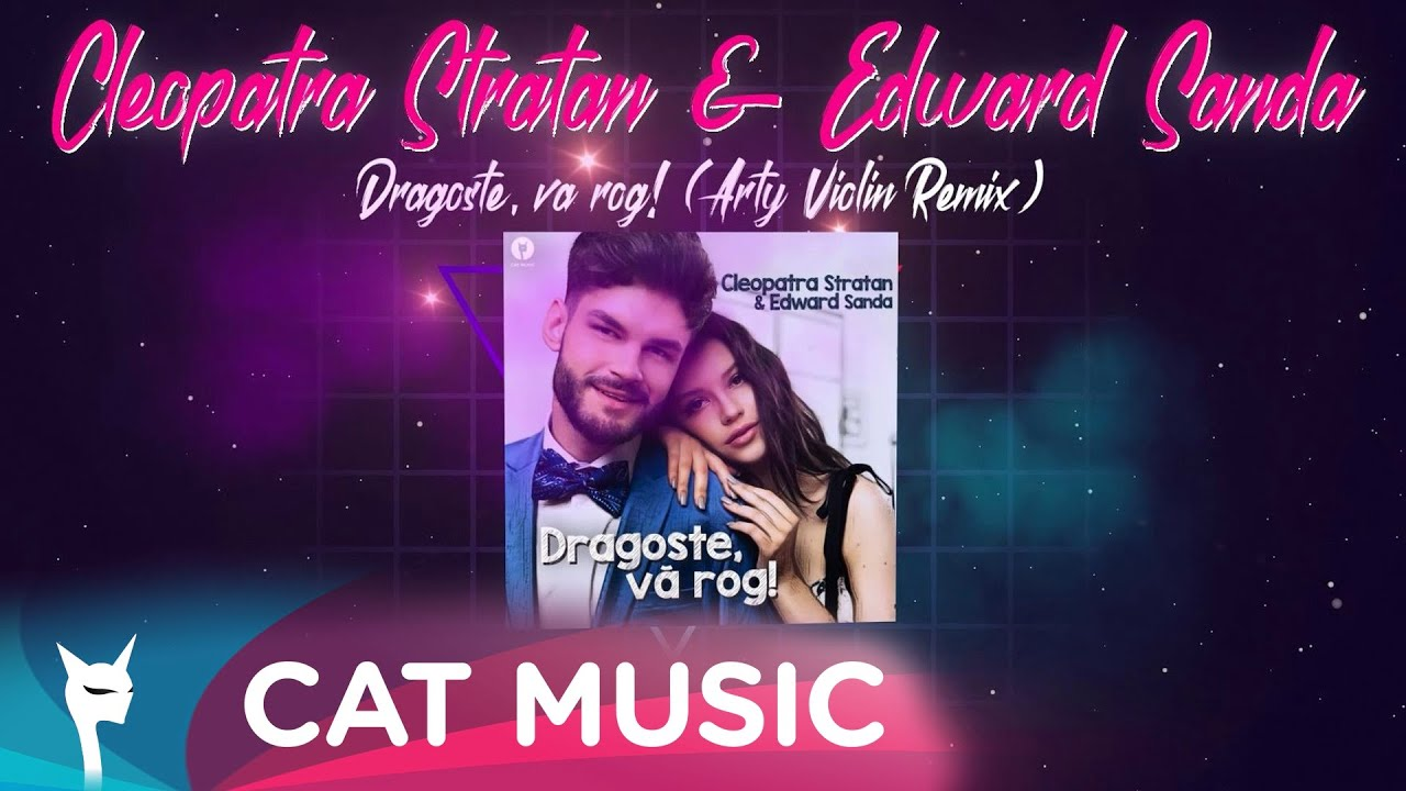 Cleopatra Stratan & Edward Sanda - Dragoste, va rog! (Arty Violin Remix) - YouTube