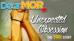 "Dear MOR: ""Unexpected Obssession"" The Yari Story 07-18-15"