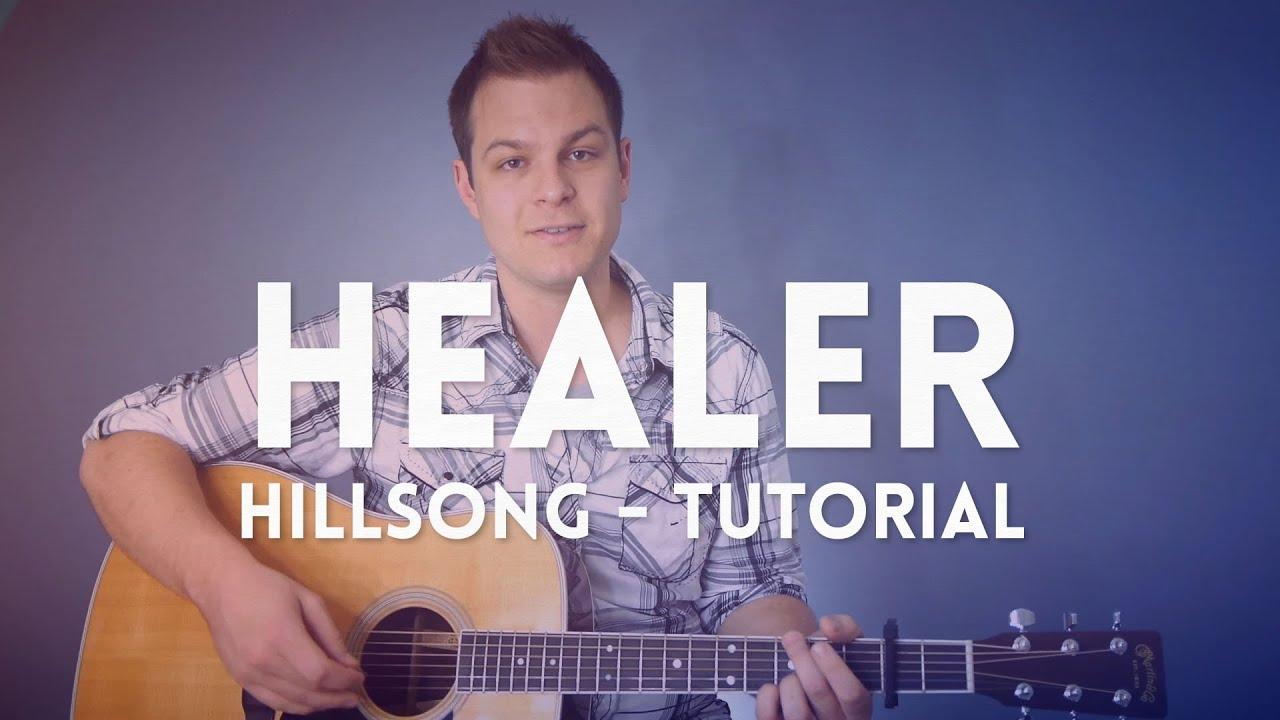 Download Healer - Hillsong - Tutorial