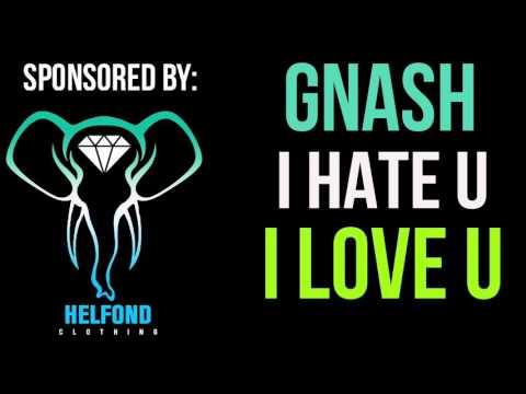 Gnash - I Hate U I Love U Ringtone and Alert