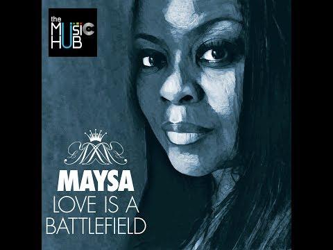 MAYSA 🎧 Love is A Battlefield