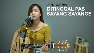 DITINGGAL PAS SAYANG SAYANGE - ARYA SATRIA (COVER BY SASA TASIA)