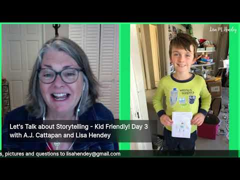 Let's Talk about Storytelling - Kid Friendly! Day 3 with A. J. Cattapan and Lisa Hendey