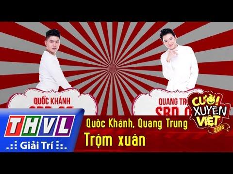 THVL | Cười xuyên Việt 2016 – Tập 6: Trộm xuân – Quốc Khánh, Quang Trung