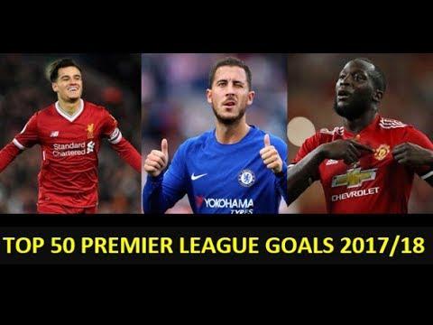 Top 50 Best Premier League Goals 2017/18 Part 1