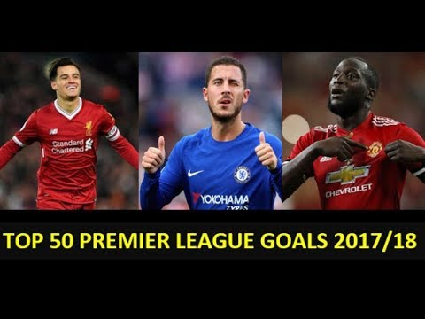 Top 50 Best Premier League Goals 2017/18 Part 1