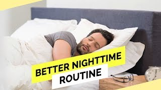 5 Tips For A Better Nighttime Routine (NOT GROOMING!)