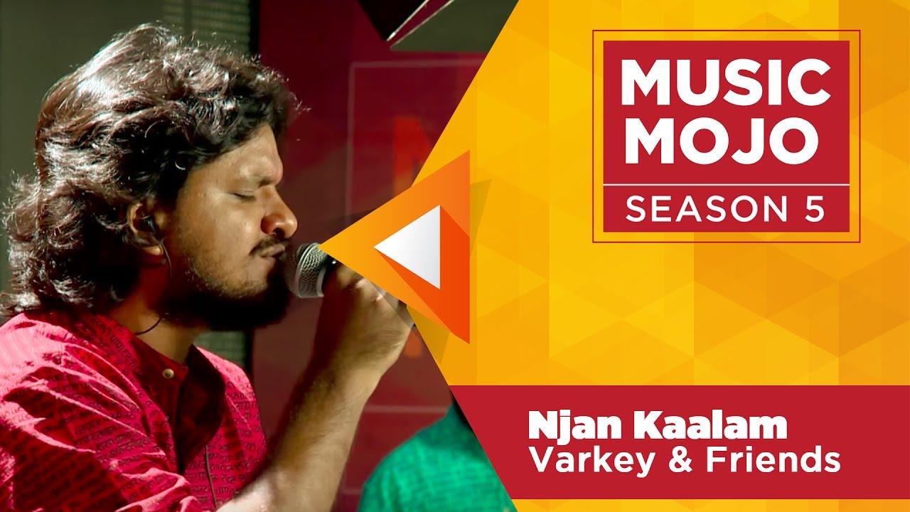 Njan Kaalam - Varkey & Friends - Music Mojo Season 5 - Kappa TV