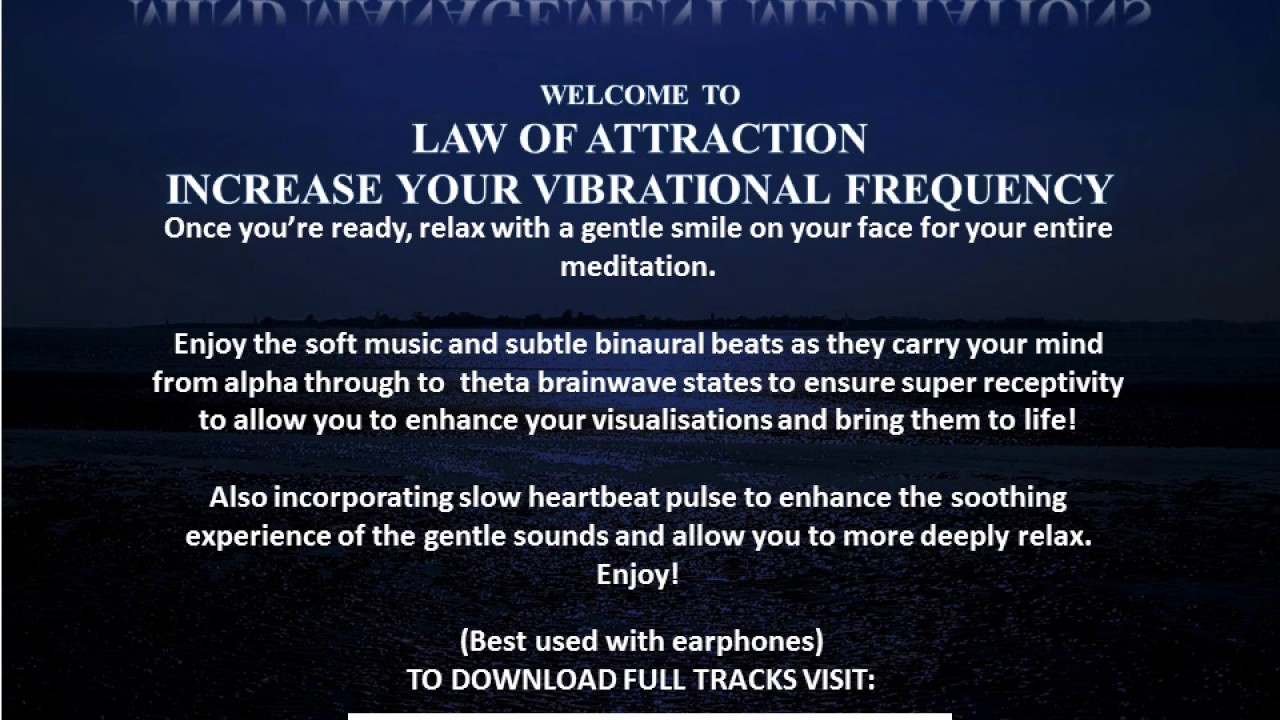Law of Attraction Increase your vibrational frequency