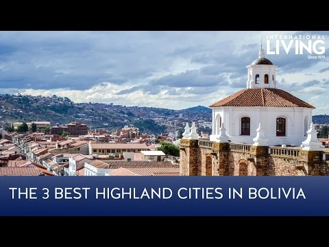 The 3 Best Highland Cities in Bolivia