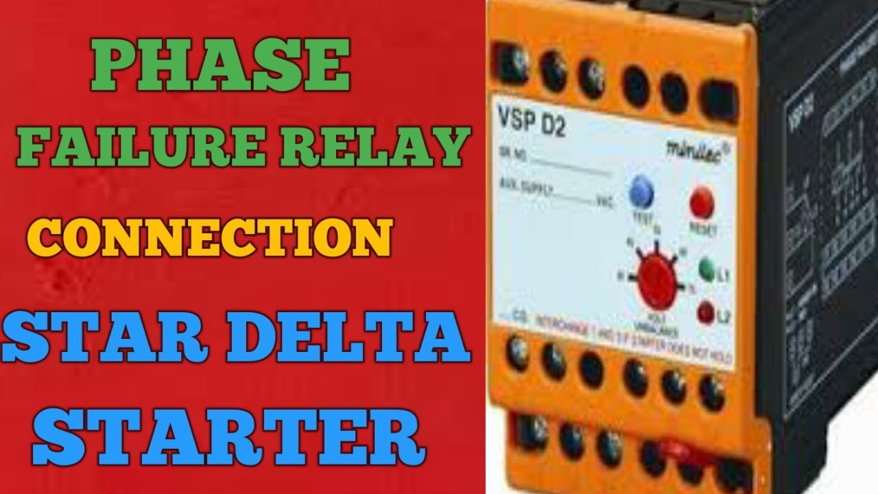 Phase Failure Relay Connection In Star Delta Starter Youtube Stardelta Switching
