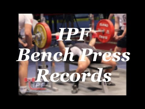 All IPF RAW Bench Press World Records Male Open  (-59kg to +120kg)