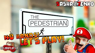 The Pedestrian Gameplay (Chin & Mouse Only)