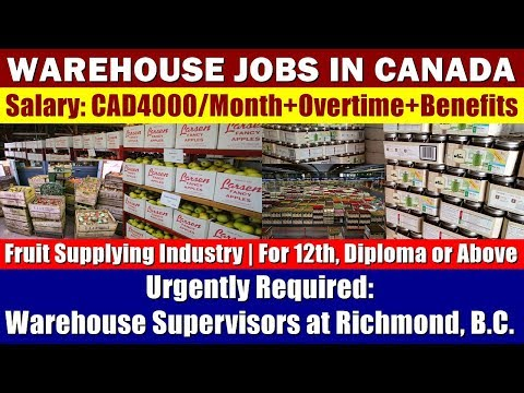 WAREHOUSE JOBS IN CANADA: Warehouse Supervisors For Fruit Supplying Industry At Richmond, BC, Canada