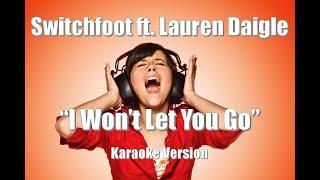 "Switchfoot Ft Lauren Daigle ""I Won t Let You Go"" BackDrop Christian Karaoke"
