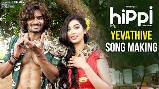 Yevathive Song Making | Hippi Telugu Movie | Karthikeya | Digangana | Jazba Singh | TN Krishna