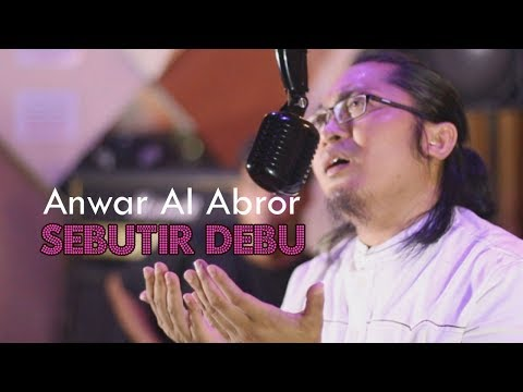 Sebutir Debu Anwar Al Abror - Video Full HD