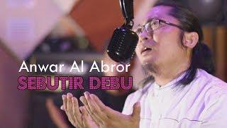 Sebutir Debu Anwar Al Abror - Video Full HD