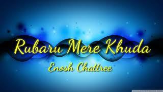 Rubaru Mere Khuda || Hindi Christian Song || Enosh Chattree