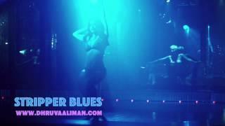 Stripper Blues ~ Dhruva Aliman