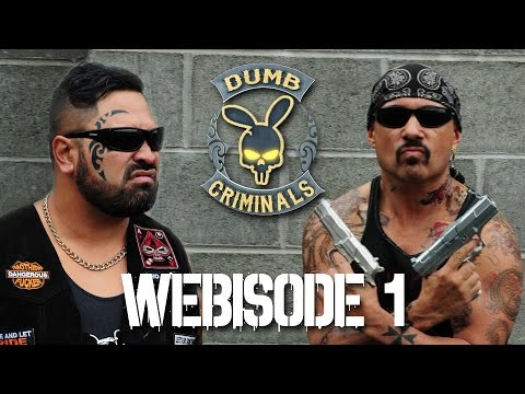 DUMB CRIMINALS Webisode 1