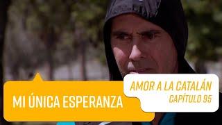 Capítulo 95   Amor a la Catalán