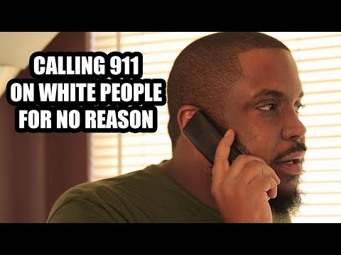CALLING 911 ON WHITE PEOPLE FOR NO REASON [Comedy skit]