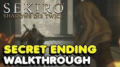 Sekiro - How To Get The Secret Ending In Sekiro: Shadows Die Twice (Return Ending Walkthrough)