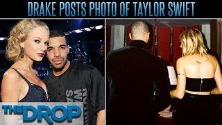 Drake & Taylor Swift New Photo Fuels Dating Rumors - The Drop Presented by ADD