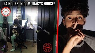 I Spent 24 Hours In Dom Tracy's House Without Him KNOWING!