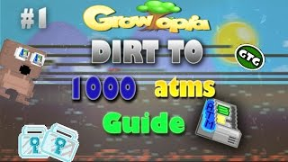 Growtopia - Road to 1000 atms GUIDE! #1 (GUIDE TO GET RICH)